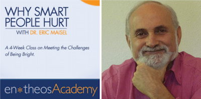 Why Smart People Hurt class with Eric Maisel