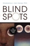 Tripping ourselves up with blind spots