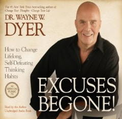 Wayne Dyer - Excuses Begone!