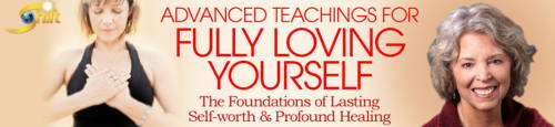 Advanced Teachings for Fully Loving Yourself