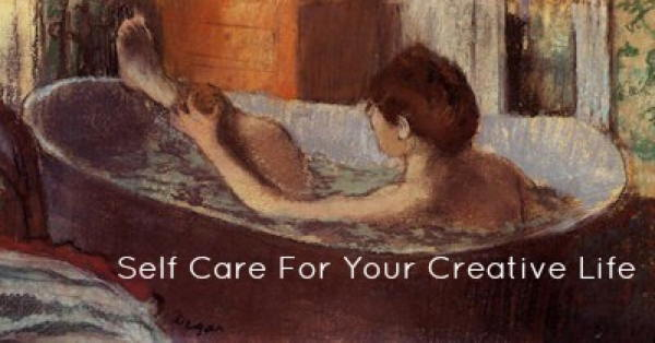 Self Care For Your Creative Life