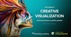 Free Creative Visualization online class with Lisa Nichols and Vishen Lakhiani of Mindvalley