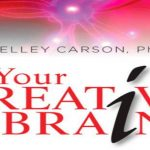 Shelley Carson on developing creativity