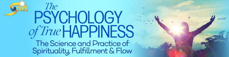 The Psychology of True Happiness