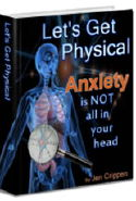 Lets Get Physical: Anxiety Is Not All In Your Head