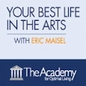 Your Best Life in the Arts with Eric Maisel